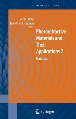 Photorefractive Materials and Their Applications 2: Materials - Springer Series in Optical Sciences 114 (Paperback)