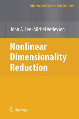 Nonlinear Dimensionality Reduction - Information Science and Statistics (Paperback)