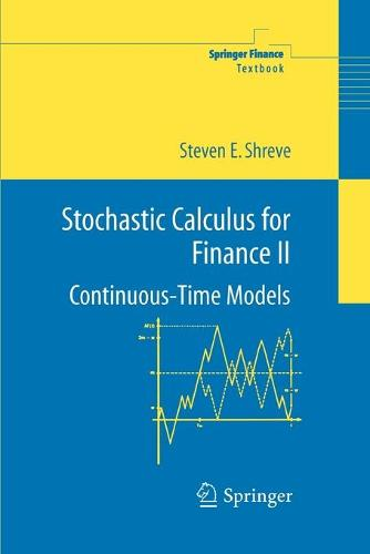 Stochastic Calculus for Finance II: Continuous-Time Models - Springer Finance Textbooks (Paperback)