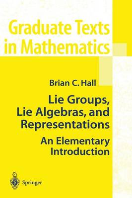 Lie Groups, Lie Algebras, and Representations: An Elementary Introduction - Graduate Texts in Mathematics 222 (Paperback)