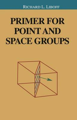 Primer for Point and Space Groups - Undergraduate Texts in Contemporary Physics (Paperback)