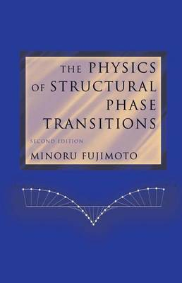 The Physics of Structural Phase Transitions (Paperback)