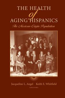 The Health of Aging Hispanics: The Mexican-Origin Population (Paperback)
