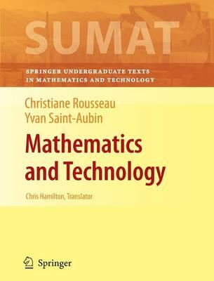 Mathematics and Technology - Springer Undergraduate Texts in Mathematics and Technology (Paperback)