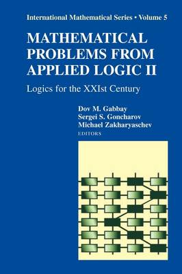 Mathematical Problems from Applied Logic II: Logics for the XXIst Century - International Mathematical Series 5 (Paperback)