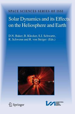 Solar Dynamics and its Effects on the Heliosphere and Earth - Space Sciences Series of ISSI 22 (Paperback)