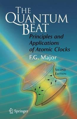 The Quantum Beat: Principles and Applications of Atomic Clocks (Paperback)