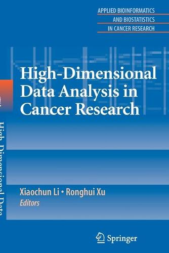 High-Dimensional Data Analysis in Cancer Research - Applied Bioinformatics and Biostatistics in Cancer Research (Paperback)