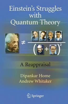 Einstein's Struggles with Quantum Theory: A Reappraisal (Paperback)