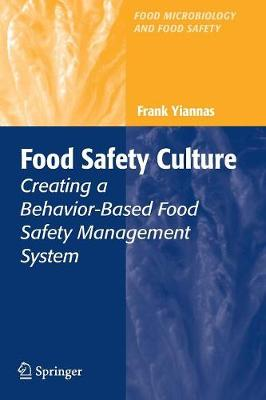 Food Safety Culture: Creating a Behavior-Based Food Safety Management System - Food Microbiology and Food Safety (Paperback)
