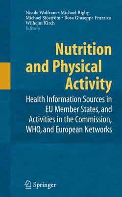 Nutrition and Physical Activity: Health Information Sources in EU Member States, and Activities in the Commission, WHO, and European Networks (Paperback)