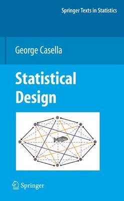 Statistical Design - Springer Texts in Statistics (Paperback)