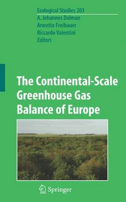 The Continental-Scale Greenhouse Gas Balance of Europe - Ecological Studies 203 (Paperback)