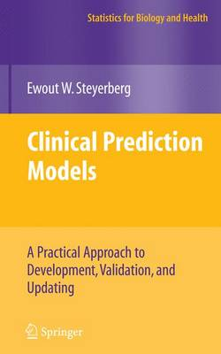 Clinical Prediction Models: A Practical Approach to Development, Validation, and Updating - Statistics for Biology and Health (Paperback)