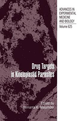 Drug Targets in Kinetoplastid Parasites - Advances in Experimental Medicine and Biology 625 (Paperback)
