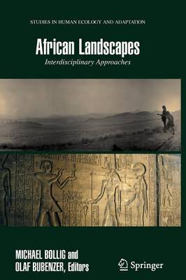 African Landscapes: Interdisciplinary Approaches - Studies in Human Ecology and Adaptation 4 (Paperback)