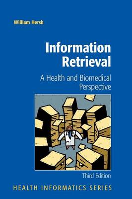 Information Retrieval: A Health and Biomedical Perspective - Health Informatics (Paperback)