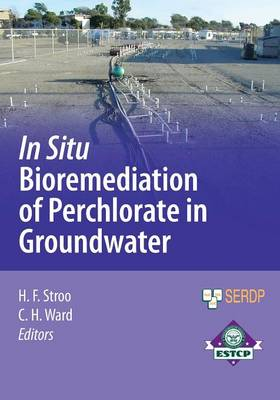 In Situ Bioremediation of Perchlorate in Groundwater - SERDP ESTCP Environmental Remediation Technology (Paperback)