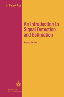 An Introduction to Signal Detection and Estimation - Springer Texts in Electrical Engineering (Paperback)