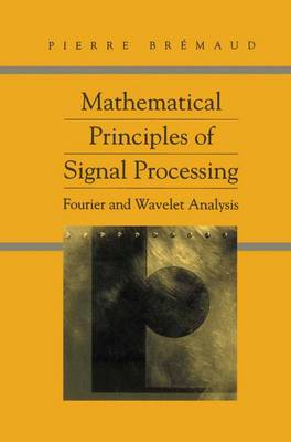 Mathematical Principles of Signal Processing: Fourier and Wavelet Analysis (Paperback)