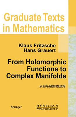 From Holomorphic Functions to Complex Manifolds - Graduate Texts in Mathematics 213 (Paperback)