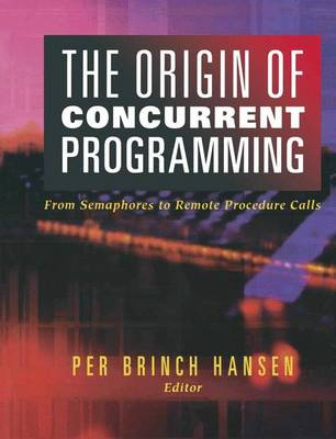 The Origin of Concurrent Programming: From Semaphores to Remote Procedure Calls (Paperback)