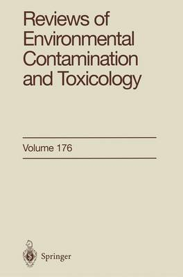 Reviews of Environmental Contamination and Toxicology: Continuation of Residue Reviews - Reviews of Environmental Contamination and Toxicology 176 (Paperback)