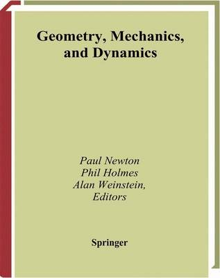 Geometry, Mechanics, and Dynamics: Volume in Honor of the 60th Birthday of J. E. Marsden (Paperback)