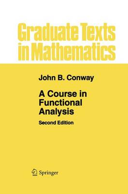 A Course in Functional Analysis - Graduate Texts in Mathematics 96 (Paperback)