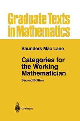 Categories for the Working Mathematician - Graduate Texts in Mathematics 5 (Paperback)