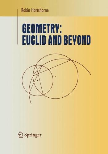 Geometry: Euclid and Beyond - Undergraduate Texts in Mathematics (Paperback)