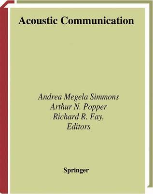 Acoustic Communication - Springer Handbook of Auditory Research 16 (Paperback)