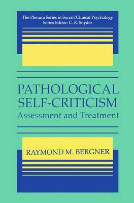 Pathological Self-Criticism: Assessment and Treatment - The Springer Series in Social Clinical Psychology (Paperback)