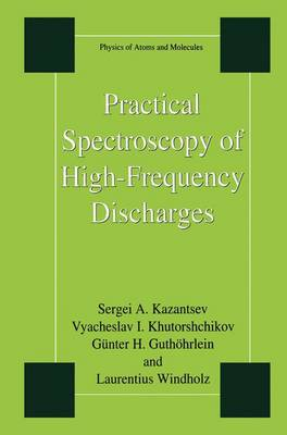 Practical Spectroscopy of High-Frequency Discharges - Physics of Atoms and Molecules (Paperback)