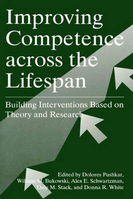 Improving Competence Across the Lifespan: Building Interventions Based on Theory and Research (Paperback)