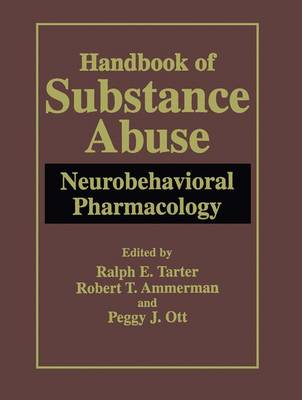 Handbook of Substance Abuse: Neurobehavioral Pharmacology (Paperback)