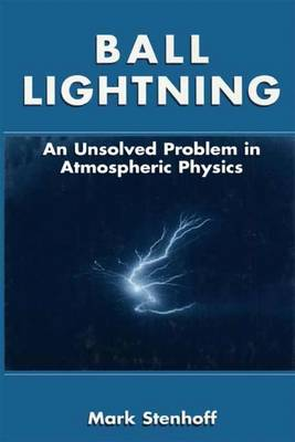 Ball Lightning: An Unsolved Problem in Atmospheric Physics (Paperback)