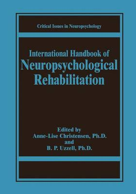International Handbook of Neuropsychological Rehabilitation - Critical Issues in Neuropsychology (Paperback)