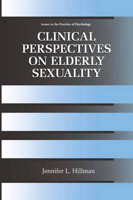 Clinical Perspectives on Elderly Sexuality - Issues in the Practice of Psychology (Paperback)