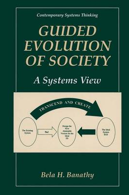 Guided Evolution of Society: A Systems View - Contemporary Systems Thinking (Paperback)