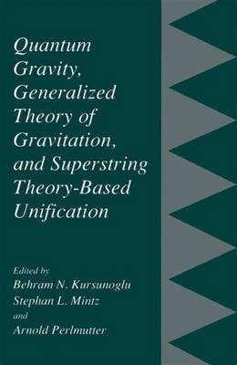 Quantum Gravity, Generalized Theory of Gravitation, and Superstring Theory-Based Unification (Paperback)