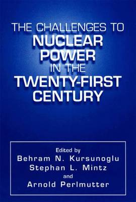 The Challenges to Nuclear Power in the Twenty-First Century (Paperback)