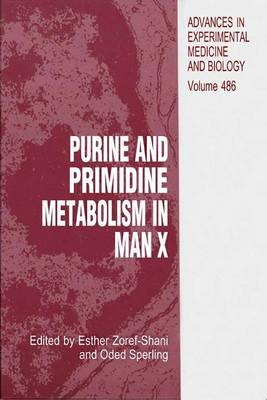 Purine and Pyrimidine Metabolism in Man X - Advances in Experimental Medicine and Biology 486 (Paperback)