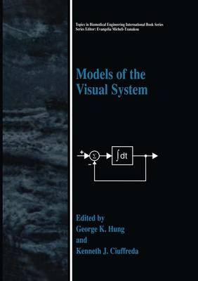 Models of the Visual System - Topics in Biomedical Engineering (Paperback)