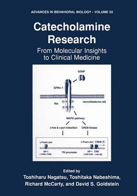 Catecholamine Research: From Molecular Insights to Clinical Medicine - Advances in Behavioral Biology 53 (Paperback)