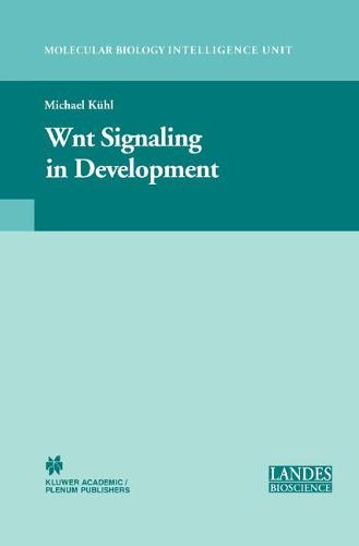 Wnt Signaling in Development - Molecular Biology Intelligence Unit (Paperback)