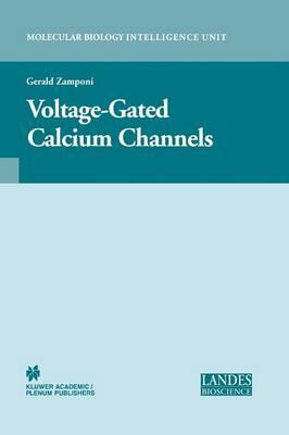 Voltage-Gated Calcium Channels - Molecular Biology Intelligence Unit (Paperback)
