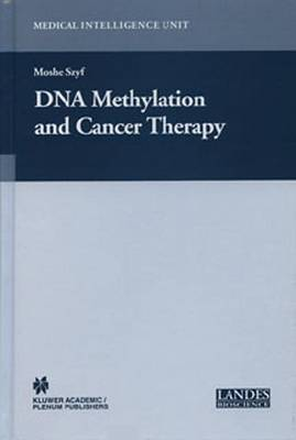 DNA Methylation and Cancer Therapy - Medical Intelligence Unit (Paperback)