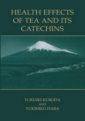 Health Effects of Tea and Its Catechins (Paperback)
