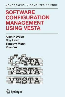 Software Configuration Management Using Vesta - Monographs in Computer Science (Paperback)